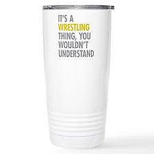 Its A Wrestling Thing Travel Mug