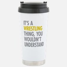 Its A Wrestling Thing Travel Mug