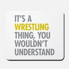 Its A Wrestling Thing Mousepad