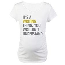 Its A Writing Thing Shirt