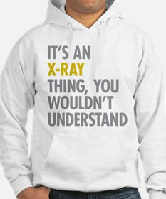 Its An X-Ray Thing Hoodie