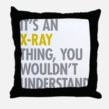 Its An X-Ray Thing Throw Pillow