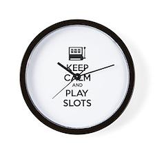 Keep Calm And Play Slots Wall Clock