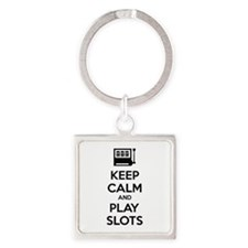 Keep Calm And Play Slots Square Keychain
