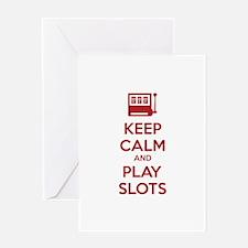 Keep Calm And Play Slots Greeting Card