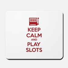 Keep Calm And Play Slots Mousepad