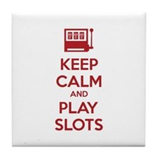 Keep Calm And Play Slots Tile Coaster