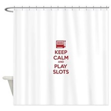 Keep Calm And Play Slots Shower Curtain