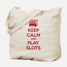 Keep Calm And Play Slots Tote Bag