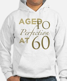 60th Birthday Aged To Perfection Hoodie