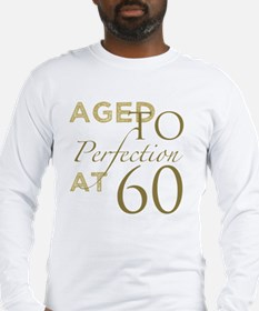 60th Birthday Aged To Perfecti Long Sleeve T-Shirt