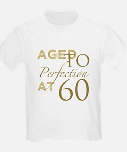 60th Birthday Aged To Perfection T-Shirt
