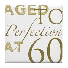 60th Birthday Aged To Perfection Tile Coaster