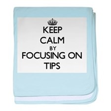 Keep Calm by focusing on Tips baby blanket