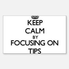 Keep Calm by focusing on Tips Decal