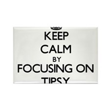 Keep Calm by focusing on Tipsy Magnets