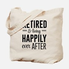 Retired happily ever after Tote Bag