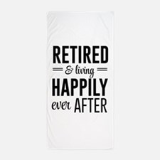 Retired happily ever after Beach Towel