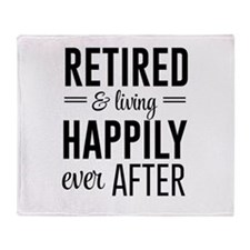 Retired happily ever after Throw Blanket