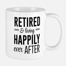 Retired happily ever after Mugs