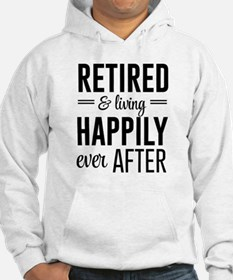 Retired happily ever after Hoodie