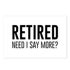 Retired need i say more? Postcards (Package of 8)