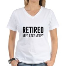 Retired need i say more? T-Shirt