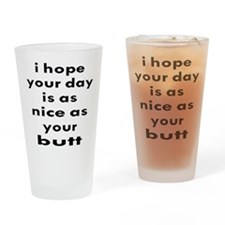 Is As Nice As Your Butt Drinking Glass