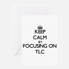 Keep Calm by focusing on Tlc Greeting Cards
