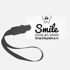 Smile it's toothsday Luggage Tag