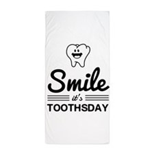 Smile it's toothsday Beach Towel