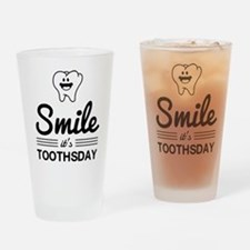 Smile it's toothsday Drinking Glass