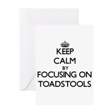 Keep Calm by focusing on Toadstools Greeting Cards