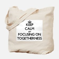 Keep Calm by focusing on Togetherness Tote Bag