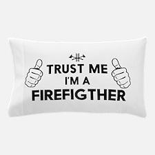 Trust me i'm a firefighter Pillow Case