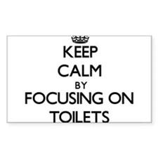 Keep Calm by focusing on Toilets Decal
