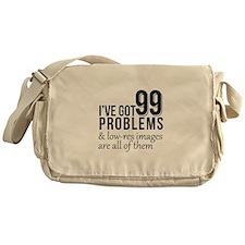 I've Got 99 Problems Messenger Bag