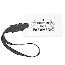 Trust me i'm a paramedic Luggage Tag