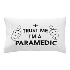 Trust me i'm a paramedic Pillow Case