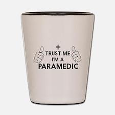 Trust me i'm a paramedic Shot Glass