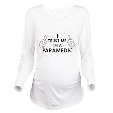 Trust me i'm a paramedic Long Sleeve Maternity T-S