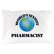 World's Sexiest Pharmacist Pillow Case