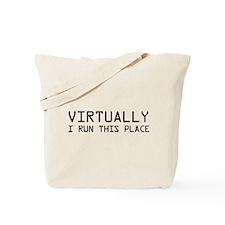 Virtually I run this place Tote Bag