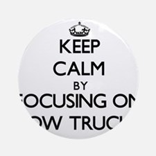 Keep Calm by focusing on Tow Truc Ornament (Round)