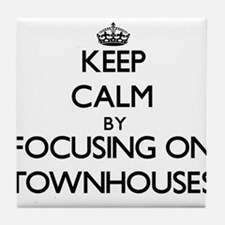 Keep Calm by focusing on Townhouses Tile Coaster