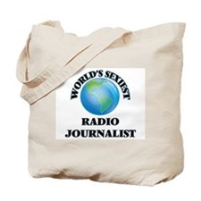 World's Sexiest Radio Journalist Tote Bag