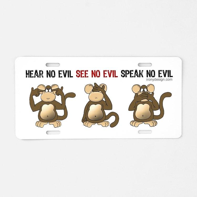 Hear no evil, see no evil Aluminum License Plate