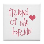Friend of the Bride Tile Coaster