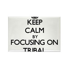 Keep Calm by focusing on Tribal Magnets