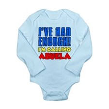 Had Enough Calling Abuela Body Suit